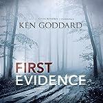 First Evidence   Ken Goddard