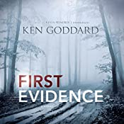 First Evidence | Ken Goddard