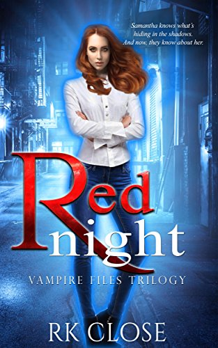 Red Night: Urban Fantasy (Vampire Files Trilogy Book 1) by [Close, R.K.]