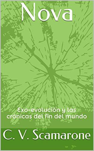 Descargar Libro Nova: Exo-evolución Y Las Crónicas Del Fin Del Mundo Carlos Jesus Vera Scamarone