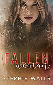 Fallen Woman by [Walls, Stephie]