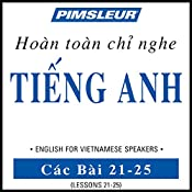 ESL Vietnamese Phase 1, Unit 21-25: Learn to Speak and Understand English as a Second Language with Pimsleur Language Programs |  Pimsleur