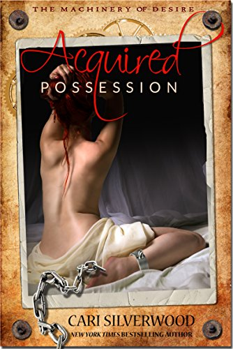 Acquired Possession (The Machinery of Desire Book 1)