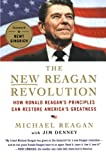 The New Reagan Revolution, Michael Reagan and Jim Denney, 0312644558