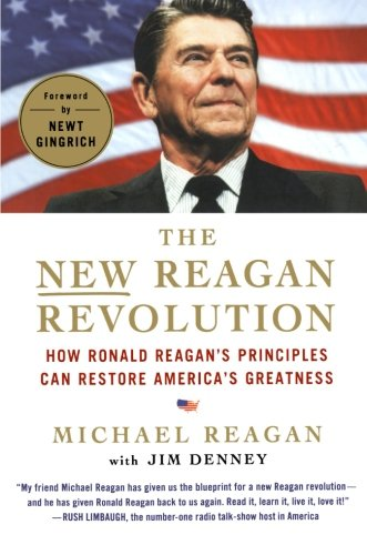The New Reagan Revolution: How Ronald Reagans Principles Can ...