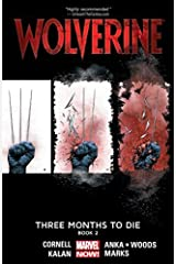 Wolverine: Three Months To Die - Book Two Kindle Edition