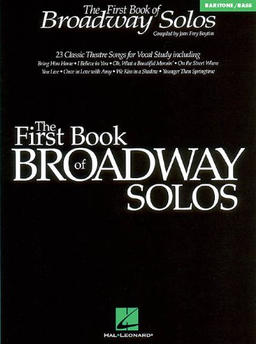 The First Book of Broadway Solos: Baritone/Bass Edition