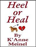 Heel or Heal Book 1