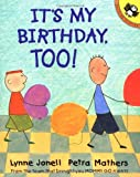 It's My Birthday, Too!, Lynne Jonell, 0698118863