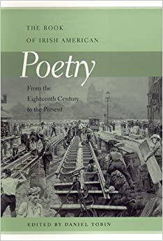 The Book of Irish American Poetry: From the Eighteenth Century to the Present