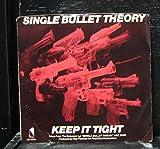 single bullet theory - Single Bullet Theory - Keep It Tight - 7
