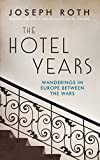Image of The Hotel Years: Wanderings in Europe Between the Wars