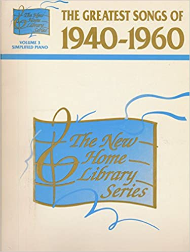 New Home Library: The Greatest Songs of 1940-1960 Volume 3