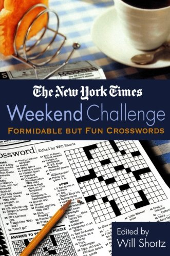 The New York Times Weekend Challenge: Formidable but Fun Crosswords (The Hardest Crossword Puzzle In The World)