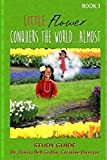 Little Flower Conquers The World...Almost: Study Guide (Children of The World Storybook and Educational Series)
