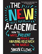 The New Academic: How to write, present and profile your amazing research to the world