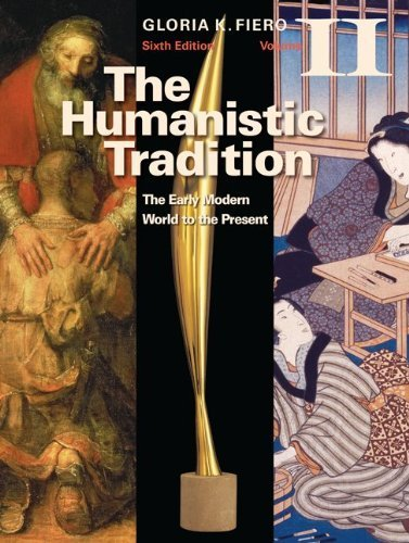 The Humanistic Tradition Volume II by Fiero, Gloria. (McGraw-Hill Humanities/Social Sciences/Languages,2010) [Paperback] 6th Edition (The Humanistic Tradition Volume 2)