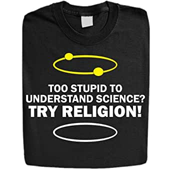 Stabilitees Too Stupid to Understand Science Try Religion Funny Anti Religious T-shirts, Navy Blue, XX-Large