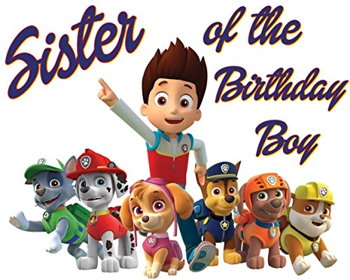 PAW Patrol - SISTER of Birthday Boy - For Light-Colored Materials - Iron On Heat Transfer 8.5