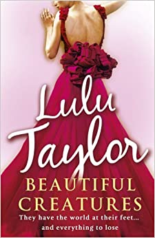 Beautiful Creatures by Lulu Taylor (2011-01-20)