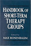 img - for Handbook of Short-Term Therapy Groups (Master Work Series) by Max Rosenbaum (1996-06-01) book / textbook / text book