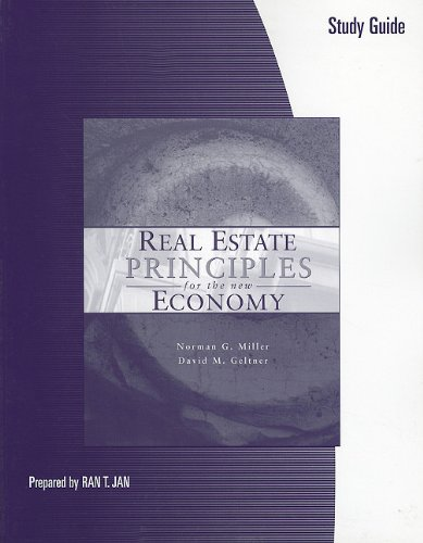 Study Guide for Miller/Geltner's Real Estate Principles for the New Economy