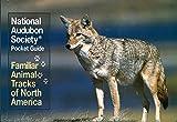 National Audubon Society Pocket Guide: Familiar Animal Tracks of North America (National Audubon Society Pocket Guides)