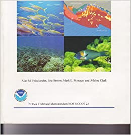 Fish Habitat Utilization Patterns And Evaluation Of The Efficacy Of Marine Protected Areas In Hawaii Integration Of Noaa Digital Benthic Habitat Mapping And Coral Reef Ecological Studies Alan M Friedlander Eric Brown