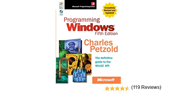 Programming Windows®, Fifth Edition (Developer Reference): Charles ...