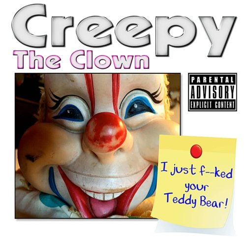 Download Creepy the Clown: I Just F'ed Your Teddy Bear (Volume 1) pdf epub