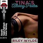 Tina's Alluring Panties: An Erotic Office Romance in Three Parts | Riley Wylde