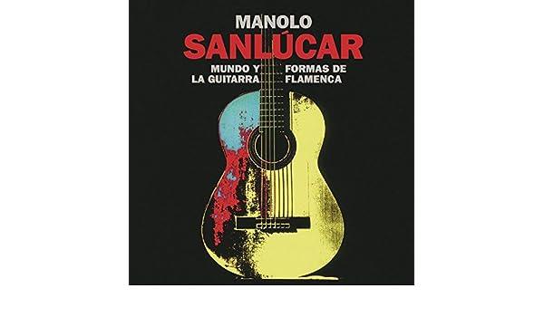 Mundo Y Formas De La Guitarra Flamenca: Manolo Sanlúcar: Amazon.es ...