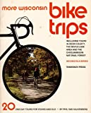More Wisconsin Bike Trips, Philip Van Valkenberg, 0915024217