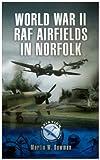 World War II Raf Airfields In Norfolk (Aviation Heritage Trail)