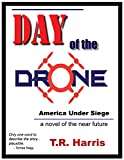 Day of the Drone: (Book 1 of the Drone Wars Series)