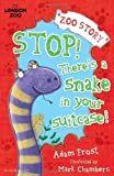 img - for Stop! There's a Snake in Your Suitcase! (Zoo Story) by Adam Frost (2012-08-16) book / textbook / text book
