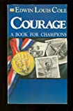Courage, Edwin L. Cole, 089274362X