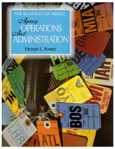 The Business of Travel: Agency Operations and Administration (The Travel professional series)