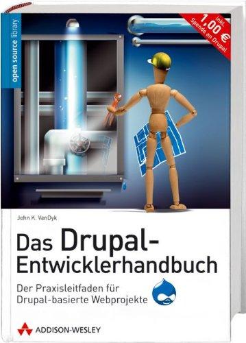 das-drupal-entwicklerhandbuch-das-open-source-cms-erweitern-und-gestalten-der-praxisleitfaden-fr-drupal-basierte-webprojekte-open-source-library