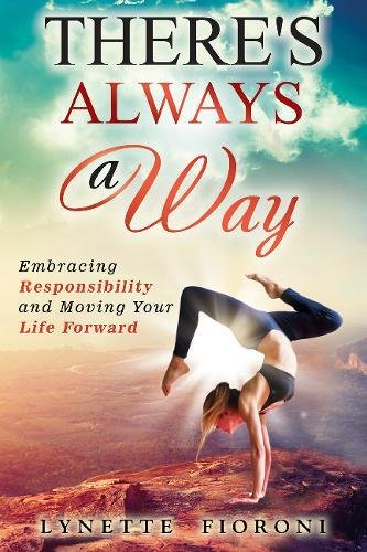 There's Always a Way: Embracing Responsibility and Moving Your Life Forward
