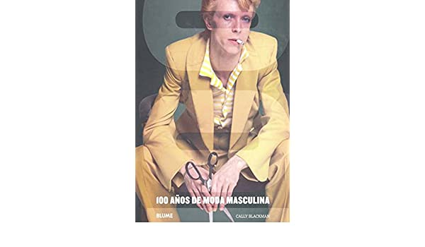 100 años de moda masculina [Paperback] [Sep 03, 2009] Cally Blackman: CALLY BLACKMAN: 9788498013993: Amazon.com: Books