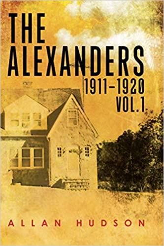 Front cover for the book The Alexanders Vol. 1 1911-1920 by Allan Hudson