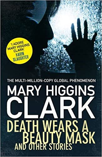 Ebook téléchargement gratuit epub Death Wears a Beauty Mask and Other Stories by Mary Higgins Clark (2015-04-23) B01K8ZYEIA in French by Mary Higgins Clark