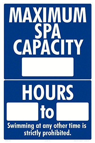 Aquatic Technology, Inc. Maximum Spa Capacity and Hours Sign - 12 x 18 Inches on Heavy-Duty Aluminum by Aquatic Technology, Inc.