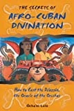 "The Secrets of Afro-Cuban Divination, Bart Stuart Myers and Ã""cha'ni Lele, 0892818107"