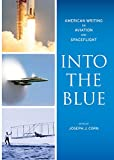img - for Into the Blue: American Writing on Aviation and Spaceflight: A Library of America Special Publication book / textbook / text book