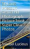 St Louis Missouri Travel Hd Photograph Picture book Super Clear Photos