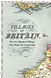 Villages of Britain, Clive Aslet, 1608193446