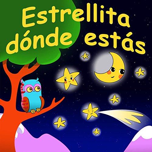 Canciones Para Niños & Canciones Infantiles Stream or buy for $0.99 · Estrellita Dónde Estás (feat.