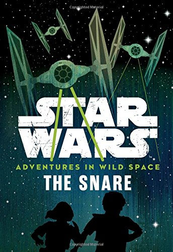 (Star Wars Adventures in Wild Space The Snare: Book 1)